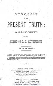 Uriah Smith, Synopsis of the Present Truth  A Brief Exposition of