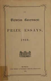 the victorian government prize essays acheson frederick  the victorian government prize essays 1860 acheson frederick streaming internet archive