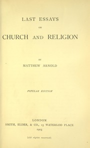 matthew arnold last essays on church and religion With an essay on puritanism & the church of england, and last essays on church & religion matthew arnold january 1, 1883  matthew arnold contrasts culture,.