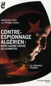 Contre-Espionnage Algerien Notre Guerre Contre Les Islamistes