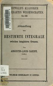 Abhandlung über bestimmte Integrale zwischen imaginären Grenzen. 1825. Hrsg. von P. Stäckel