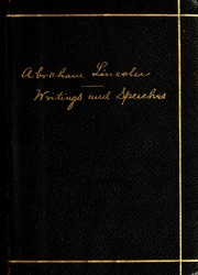 abraham lincoln speeches and writings The paperback of the lincoln speeches by abraham lincoln at barnes & noble free shipping on $25 or more lincoln speeches and writings.