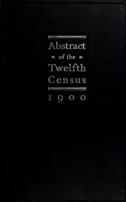 census reports twelfth census of the united states taken in the year 1900 united states