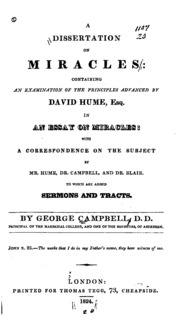 george campbell a dissertation on miracles A dissertation on miracles containing an examination of the principles advanced by david hume, in an essay on miracles by george campbell.