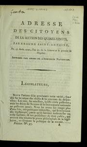 Adresse des citoyens de la section des Quinze-Vingts, fauxbourg Saint-Antoine, du 17 août 1792, l'an 4e. de la liberté et le premier de l'egalité : imprimée par ordre de l'Assemblée nationale.