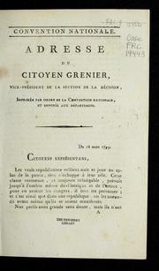 Adresse du citoyen Grenier, vice-président de la section de la Réunion : imprimé par ordre de la Convention nationale, et envoyée aux départements.