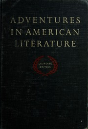 adventures in american literature Adventures in english literature by holt rinehart and winston, 1996, holt, rinehart, and winston edition, in english - athena ed.