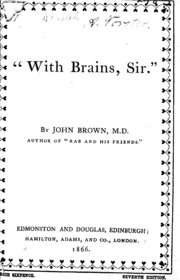 With brains, sir