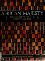 African majesty : the textile art of the Ashanti and Ewe