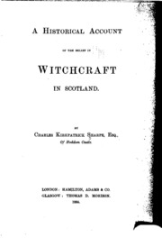 A historical account of the belief in witchcraft in Scotland