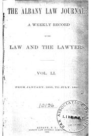 The Albany Law Journal: A Monthly Record of the Law and the Lawyers, Volumes 55-