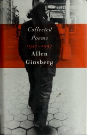 Allen Ginsburg Collected Poems 1947 1997 Allen Ginsberg