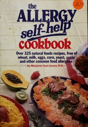 The allergy self help cookbook over 325 natural foods recipes borrow forumfinder Choice Image