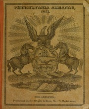 Almanac, for the year of our Lord 1833 : ... Arranged after the system of the German calenders ... Carefully calculated for the latitude and meridian of Philadelphia