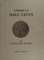 "American Half Cents: The ""Little Half Sisters"""