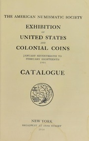 The American Numismatic Society Exhibition of United States and Colonial Coins Catalogue