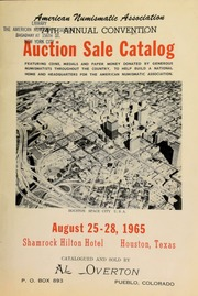 American Numismatic Association 74th Annual Convention auction sale catalog, featuring coins, medals, and paper money donated by generous numismatists throughout the country, to help build a national home and headquarters for the American Numismatic Association ... [08/25-28/1965]