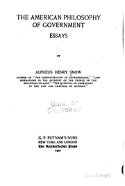 the american philosophy of government essays snow alpheus  the american philosophy of government essays