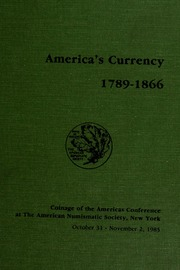 America's Currency 1789-1866: Coinage of the Americas Conference No. 2