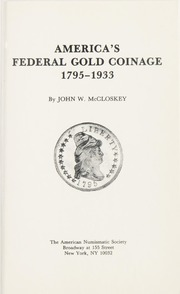 America's Federal Gold Coinage 1795-1933