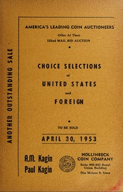 America's Leading Coin Auctioneers Offer At Their 152nd Mail Bid Auction Choice Selections of United States and Foreign