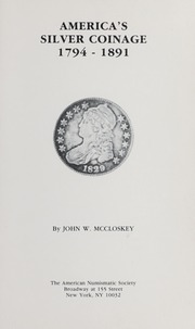 America's Silver Coinage 1794-1891