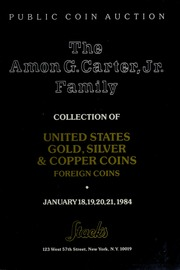 The Amon G. Carter, Jr. Family Collection of United States Gold, Silver & Copper Coins and Foreign Coins