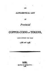 An Alphabetical List of Provincial Copper-coins, Or Tokens, Issued Between ...