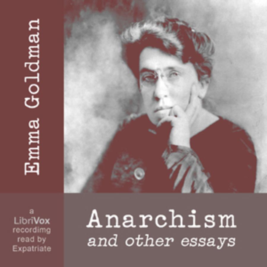 Emma goldman anarchism and other essays change grader