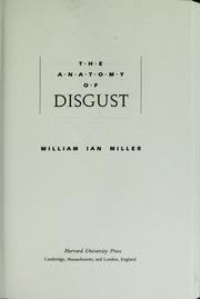 The anatomy of disgust : Miller, William Ian, 1946- : Free Download ...