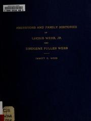 Ancestors and family histories of Lucius Webb, Jr. and Emogene Fuller Webb