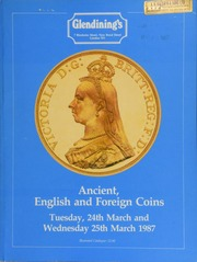 Ancient, English and foreign coins, [including] a sixth portion of coins from the Gibraltar Hoard; a collection of English coins, in gold and silver (mostly crowns), including British Canadian, Australian, and Indian coins, ... [03/24-25/1987]