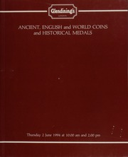 Ancient, English and world coins, and historical medals, [including] Greek, Roman, [and] Anglo-Saxon, [also containing] a good collection of English and world coins from a private source; ... [06/02/1994]