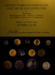 Ancient, Foreign & United States Gold, Silver and Copper Coins: Featuring Selections from The \ALTO II\ Collection and Additional Important Consignments