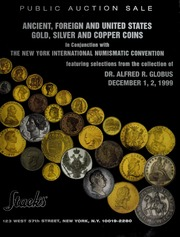 Ancient, Foreign and United States Gold, Silver and Copper Coins: In Conjunction With The New York International Numismatic Convention