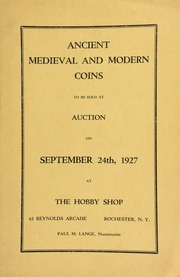 Ancient, medieval and modern coins to be sold at auction ... at The Hobby Shop ... Rochester, N.Y., Paul M. Lange, numismatist. [09/24/1927]