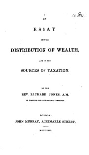an essay on the distribution of wealth and on the sources of  an essay on the distribution of wealth and on the sources of taxation