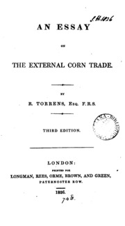 an essay on the external corn trade robert torrens  an essay on the external corn trade an appendix on the means of improving the condition of