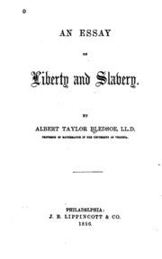 an essay on liberty and slavery bledsoe albert taylor  an essay on liberty and slavery