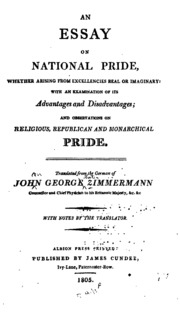 essay on national pride zimmermann johann georg  an essay on national pride whether arising from excellencies real or imaginary an