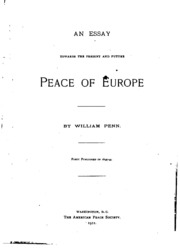 william penn s plan for a league of nations an essay towards  an essay towards the present and future peace of europe