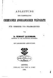 Anleitung zur Darstellung chemischer anorganischer Präparate fur Chemiker ...