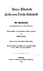 Anna Elisabeth Freiin von Droste-hülshoff: Ein Charakterbild als Einleitung in ihre Werke