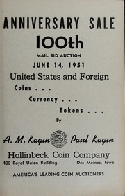 Anniversary Sale: 100th Mail Bid Auction, United States and Foreign Coins, Currency, Tokens