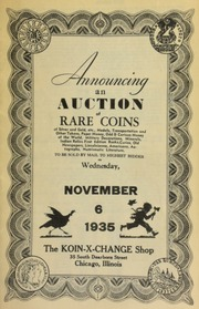 Announcing an auction of rare coins of silver and gold, etc., medals, transportation and other tokens, paper money, odd & curious money of the world, military decorations, ... numismatic literature, to be sold by mail to the highest bidder ... [11/06/1935]