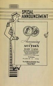 Announcing an auction of rare coins of silver and gold, etc., medals, transportation and other tokens, paper money, odd & curious money of the world, military decorations, ... numismatic literature, to be sold by mail to the highest bidder ... [03/04/1936]