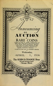 Announcing an auction of rare coins of silver and gold, etc., medals, transportation and other tokens, paper money, odd & curious money of the world, military decorations, ... numismatic literature, to be sold by mail to the highest bidder ... [04/01/1936]
