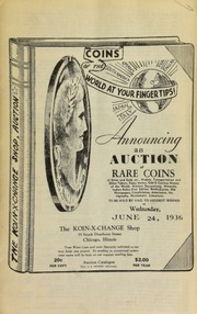 Announcing an auction of rare coins of silver and gold, etc., medals, transportation and other tokens, paper money, odd & curious money of the world, military decorations ... numismatic literature, to be sold by mail to the highest bidder ... [06/24/1936]