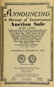 Announcing ... auction sale : rare coins of silver and gold, etc., medals, transportation and other tokens, paper money, odd & curious money of the world, rare Indian money, ... numismatic literature, ... first edition books, to be sold by mail auction to the highest bidder ... [10/28/1936]