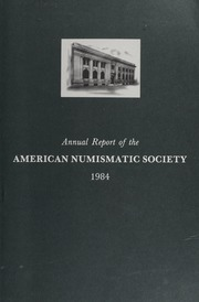 Annual Report of the American Numismatic Society 1984
